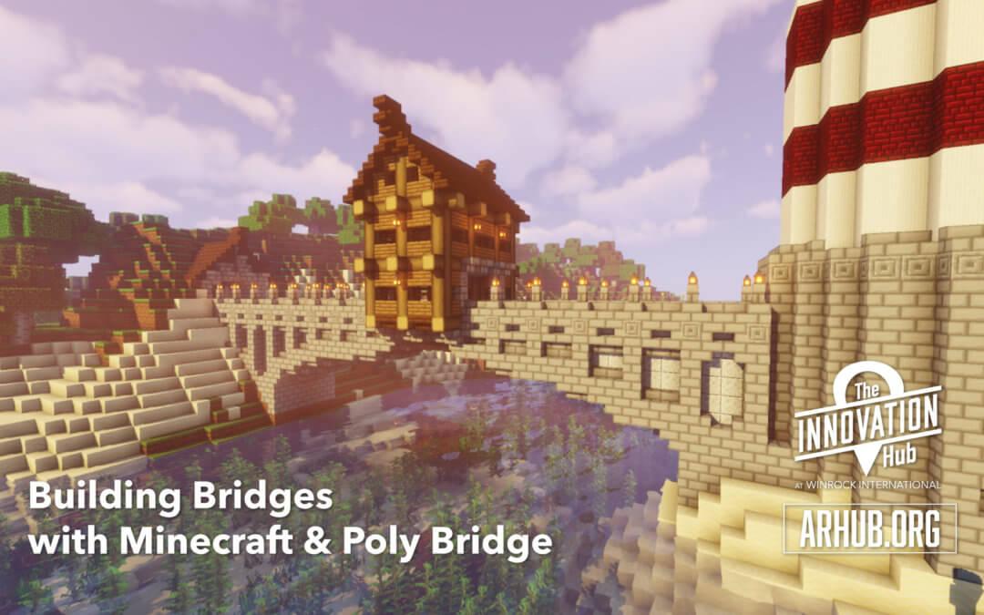 Building Bridges in Minecraft & Poly Bridge